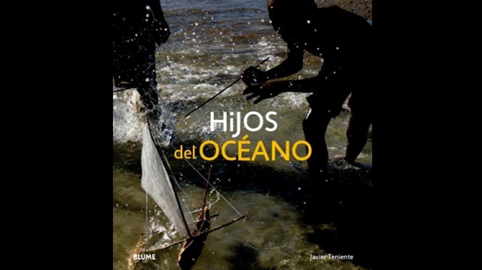 HIJOS DEL OCEANO: El LIBRO HOMENAJE A LOS PESCADORES ARTESANALES