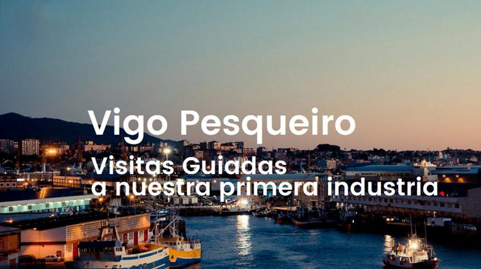 VIGO PESQUEIRO: EL TURISMO INDUSTRIAL EN VIGO