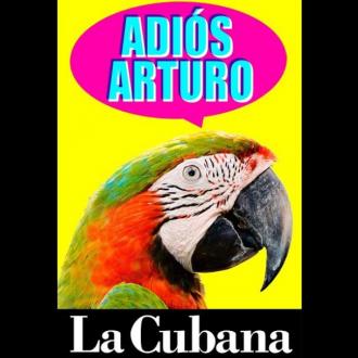 La Cubana – Adiós Arturo